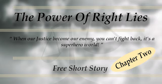 The Power Of Right Lies - Chapter Two - Free Short Story.