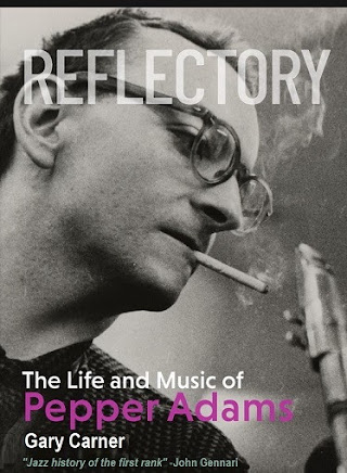 Reflectory - Pepper Adams Bio by Gary Carner - Click on image for order information.