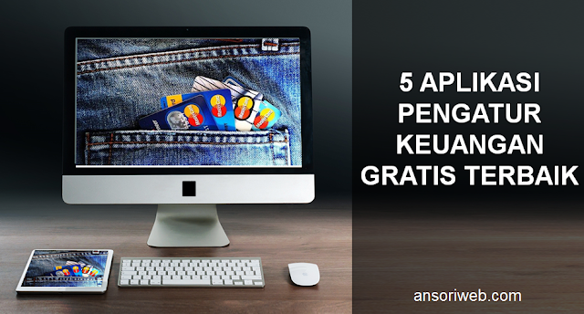 5 Aplikasi Pengatur Keuangan Gratis Terbaik