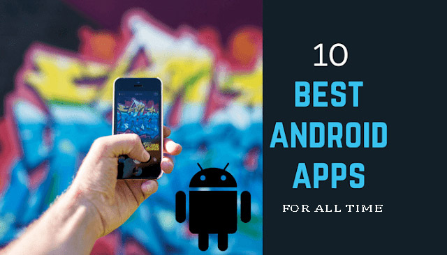 10 Best Android Apps for 2017 - web4newbies.com