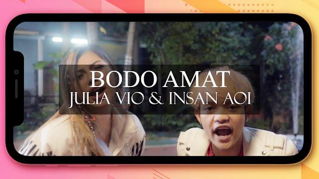 Lirik Lagu Bodo Amat Julia Vio feat Insan Aoi