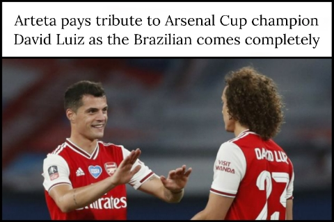 Arteta pays tribute to Arsenal Cup champion David Luiz as the Brazilian comes completely