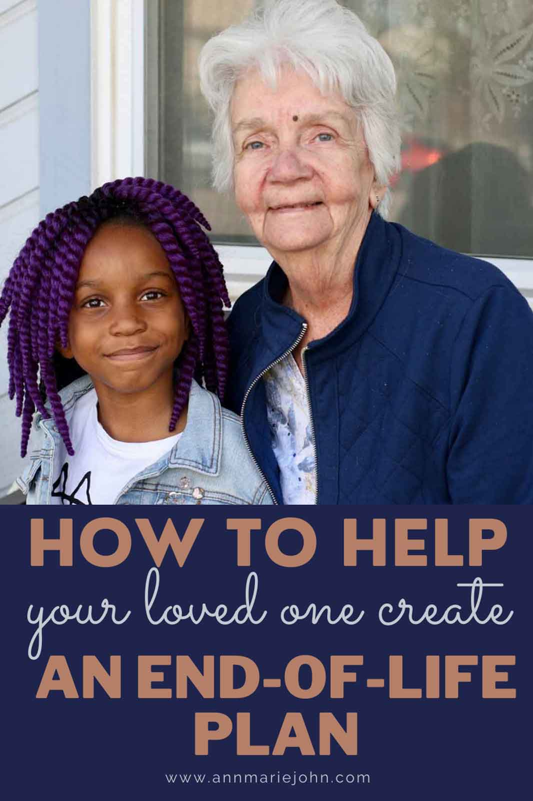 How to Help a Loved One Create an End-of-life Plan