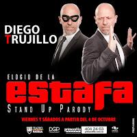ELOGIO A LA ESTAFA por Diego Trujillo en Teatro Patria