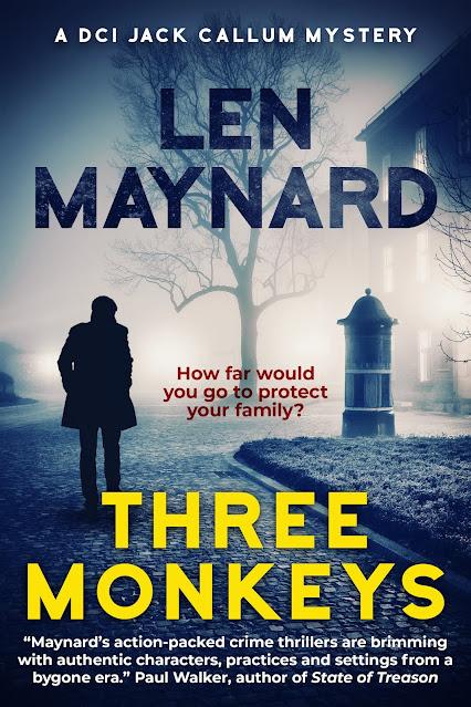 [Blog Tour] 'Three Monkeys' (DCI Jack Callum Mysteries Book 1) By Len Maynard #HistoricalFiction
