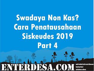Swadaya Non Kas? Cara Penatausahaan Siskeudes 2019 Part 4