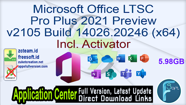 Microsoft Office LTSC Pro Plus 2021 Preview v2105 Build 14026.20246 (x64) Incl. Activator_ ZcTeam.id