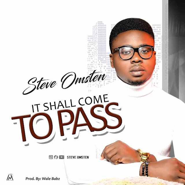 Steve Omsten - It Shall Come to Pass