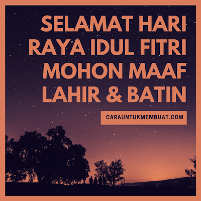Selamat Hari Raya Idul Fitri, Mohon Maaf Lahir Dan Batin