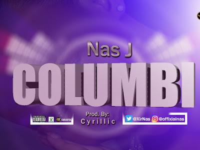 [Music] Nas J _ Columbi || naijamp3.com.ng