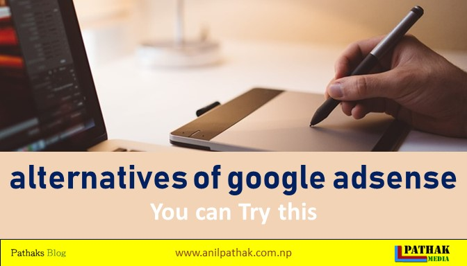 10 Alternatives of Google Adsense for beginners - blogspot, wordpress [Updated] 2020