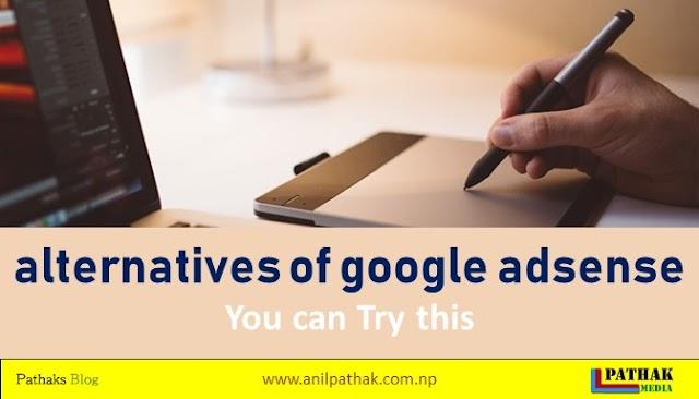 10 Alternatives of Google Adsense for beginners - blogspot, wordpress [Updated] March 2019