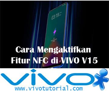 Cara Mengaktifkan Fitur NFC di VIVO V15