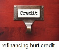 will refinancing hurt my credit