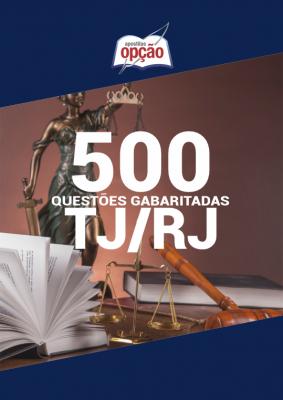 Reserve hoje mesmo o Ebook de Questões TJ-RJ 2020 - 500 Questões Gabaritadas para potencializar seus estudos!