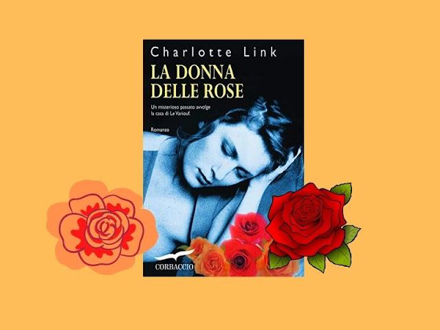 La donna delle rose: un romanzo di Charlotte Link