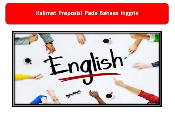 Kalimat Preposisi Pada Bahasa Inggris