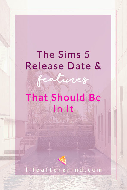 The Sims 5 Release Date and What Features Should Be In It | lifeaftergrind.com