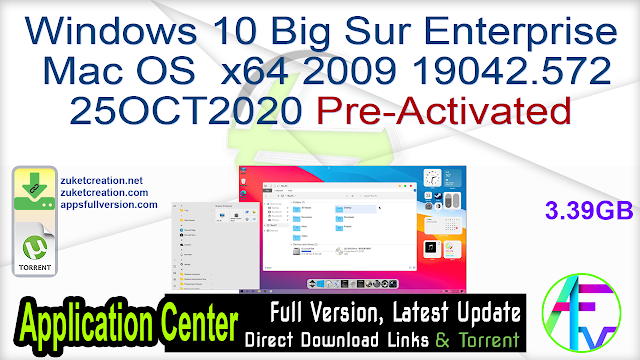 Windows 10 Big Sur Enterprise Mac OS x64 2009 19042.572 25OCT2020 Pre-Activated