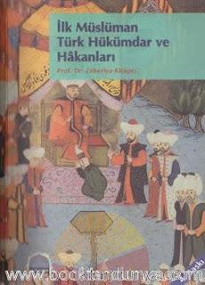 Zekeriya Kitapçı - İlk Müslüman Türk Hükümdar ve Hakanları