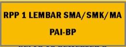 RPP 1 lembar PAI dan BP Kelas X XI XII Semester 1 dan 2 Revisi 2020