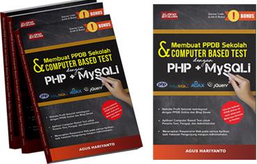 Update Cetakan Ketiga Edisi Revisi Buku Membuat Aplikasi PPDB Online dan Aplikasi Tes Berbasis Komputer Dengan PHP dan MySQLi