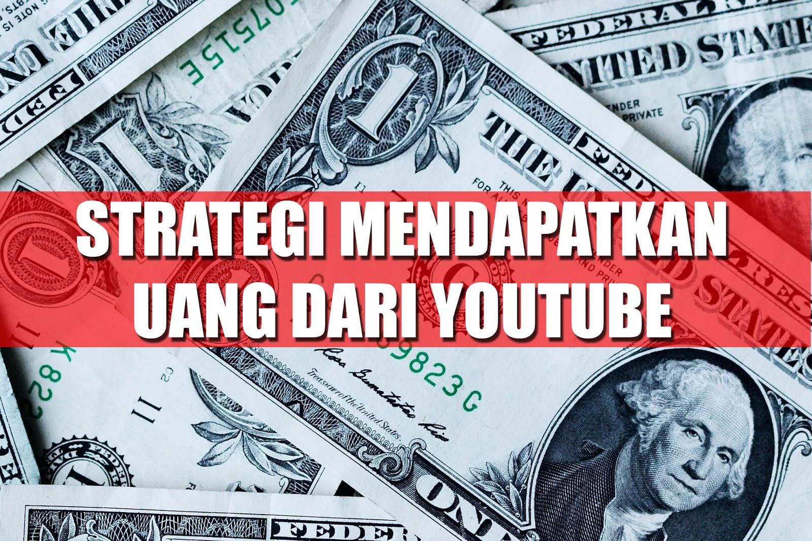 Strategi mendapatkan uang dari youtube dengan mudah