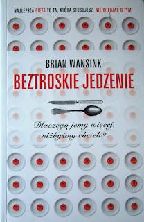 Beztroskie jedzenie Brian Wansink