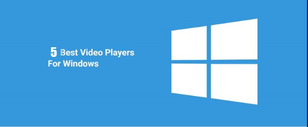 Top and Best 5 Video Player For Windows 2020