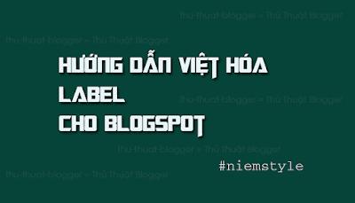 Hướng dẫn việt hóa tiện ích label trong blogspot