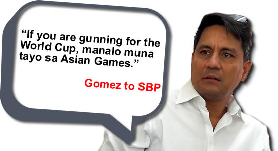 """If you are gunning for the World Cup, manalo muna tayo sa Asian Games."" Gomez to SBP, see list of statements"