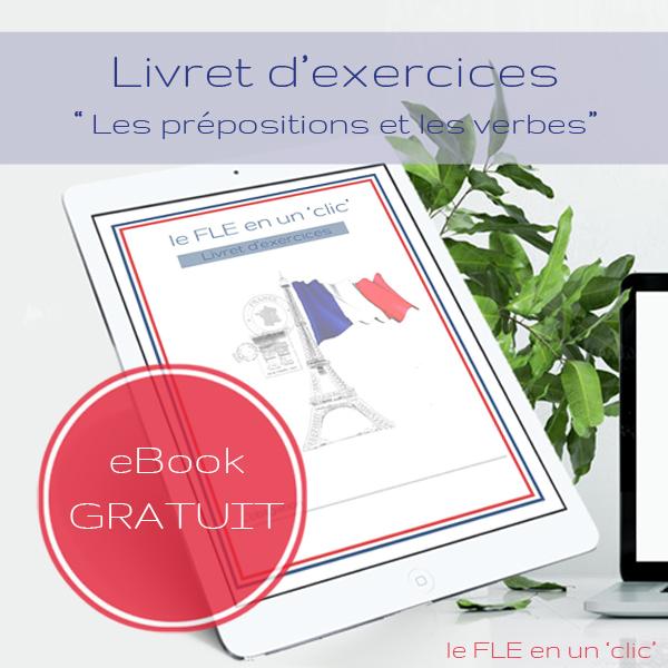 Cours et livret d'exercices (avec solutions) sur les prépositions et les verbes à télécharger gratuitement