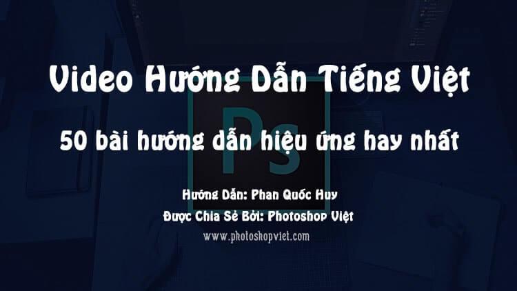 share-50-video-huong-dan-tao-hieu-ung-hay-nhat-trong-photoshop