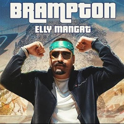 [Lyrics] Elly Mangat & Harpreet Kalewal - Brampton & Music Video