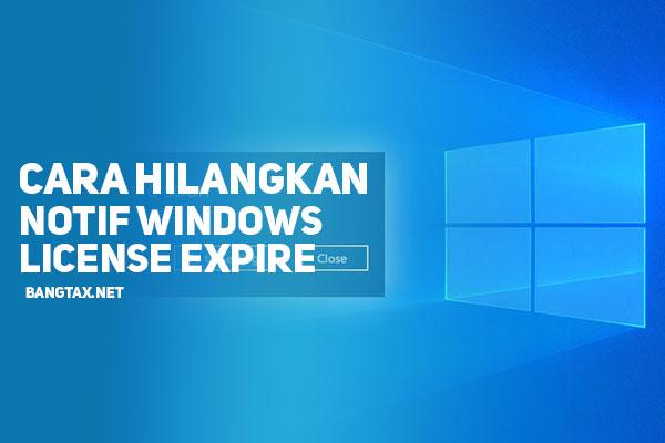 Cara Menghilangkan Peringatan Windows License Expire