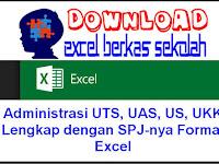 Administrasi UTS, UAS, US, UKK Lengkap dengan SPJ-nya Format Excel
