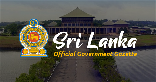 The Sri Lanka Gazette, officially pressed by the Democratic Socialist Republic of Sri Lanka. It features government employment, service delivery, publications, appointments, government announcements, price control advertising, central bank advertising, and accounting statements, income and expenses. You can watch it online now. Mainly Dailynews has obtained permission to publish this gazette online. You can access it below.