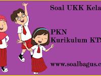 Soal UKK/ UAS Kelas 1 PKn Semester 2/ Genap