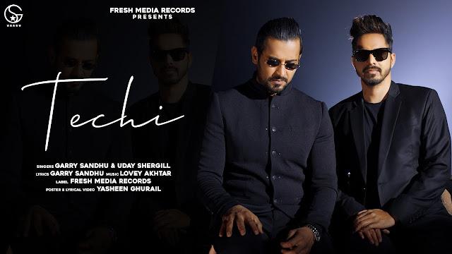 Techi Lyrics - Garry Sandhu  ft. Uday Shergill,Techi Lyrics