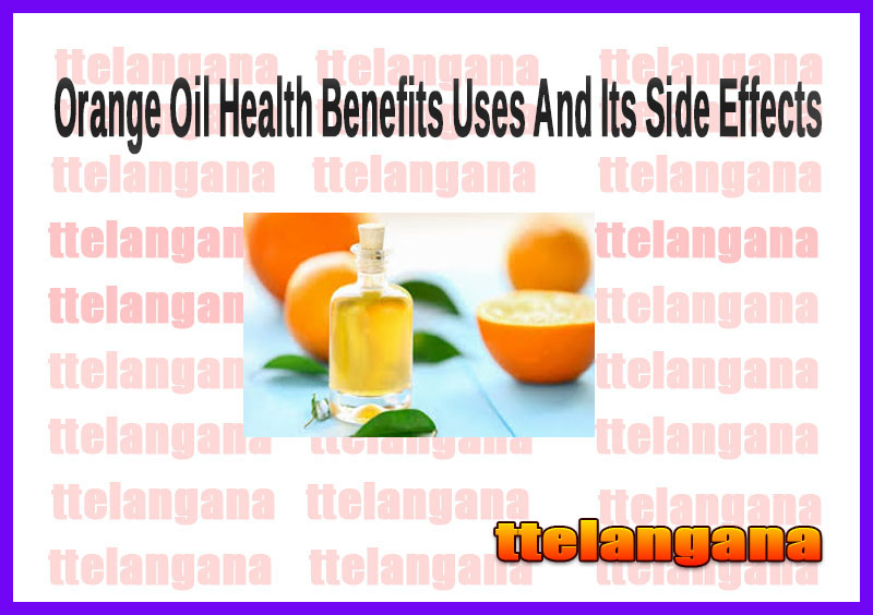 Orange Oil Health Benefits Uses And Its Side Effects