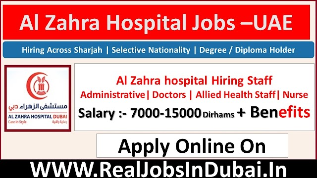 Al Zahra Hospital Jobs In Dubai - UAE 2021