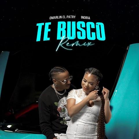 ESTRENO MUNDIAL SOLO AQUÍ ➤ Omarlin El Patry Ft Indira - Te Busco (Remix)