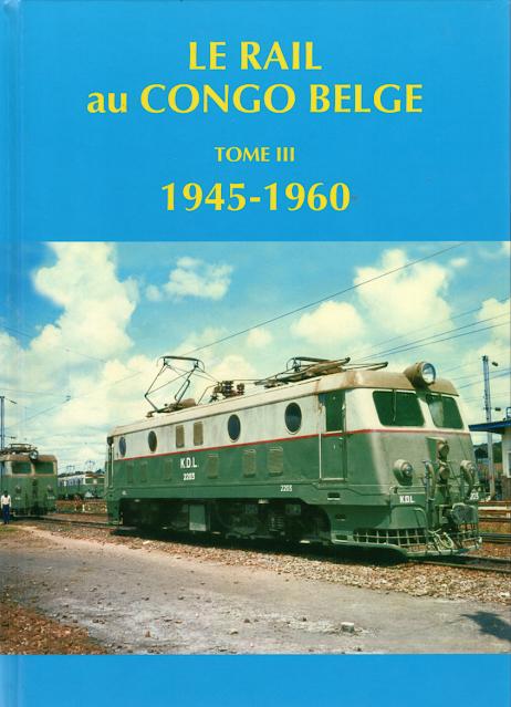 Le rail au Congo Belge tome 3 1945 - 1960 Collectif - Editions Masoin