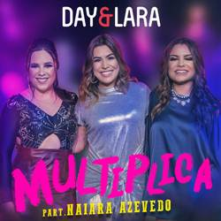 Baixar Multiplica - Day e Lara Part. Naiara Azevedo  Mp3