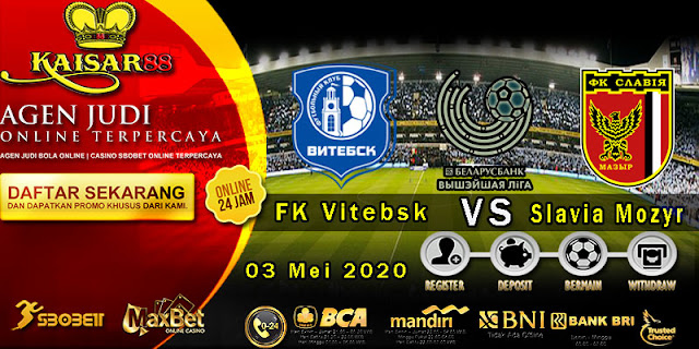 Prediksi Bola Terpercaya Liga Belarus Vitebsk vs Slavia Mozyr 03 Mei 2020