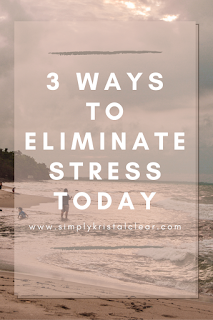 """A mother and child walking on the beach with the text """"3 Ways to Eliminate Stress Today"""""""