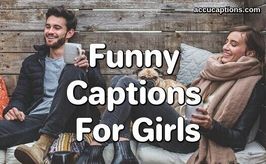 [200+] Best Funny Captions For Girls-Funny Instagram Captions