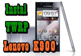 Instal TWRP Lenovo K900