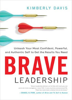 Brave Leadership Unleash Your Most Confident, Powerful, and Authentic Self to Get the Results You Need
