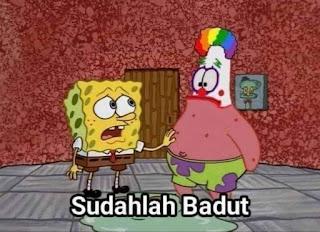 Polosan meme badut / clown 23 - spongebob berkata sudahlah badut ke patrick